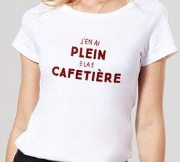 Tshirt Femme - J'en ai plein la cafetière