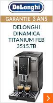 Delonghi Dinamica Titanium FEB 3515.TB Garantie 3 ans