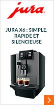 JURA X6 : simple, rapide et silencieuse