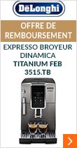 Je découvre l'expresso broyeur Dinamica Titanium FEB 3515.TB et son offre de remboursemen