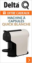 Machine à capsules Delta Quick Blanche + Offre cadeau