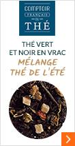 Thé vert et noir en vrac Mélange Thé de l'Eté - 100gr - Comptoir Fra