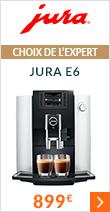 Choix de l'expert : la Jura E6