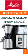 Melitta Aroma Elegance Therm Deluxe + offre cadeaux