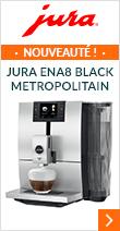 Jura ENA8 Metropolitan Black (Smart connect inclus) Garantie 2 ans + 1 AN OFFERT !